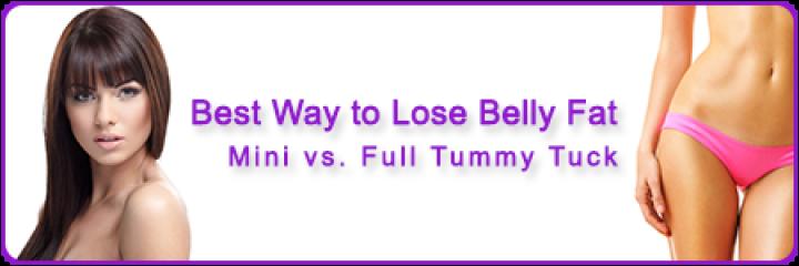 Best Way to Lose Belly Fat: Mini vs. Full Tummy Tuck